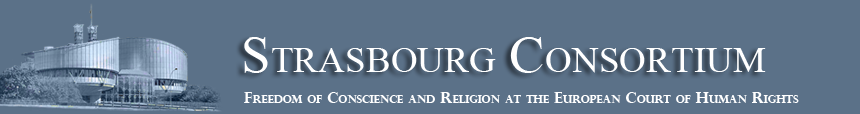 Strasbourg Consortium: Freedom of Conscience and Religion at the European Court of Human Rights